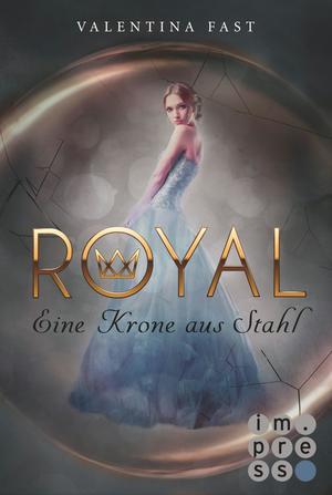 Royal, Band 4: Eine Krone aus Stahl