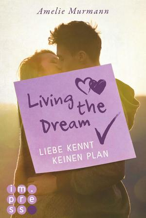 Living the Dream. Liebe kennt keinen Plan