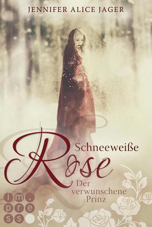 Schneeweiße Rose. Der verwunschene Prinz