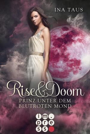 Rise & Doom 2: Prinz unter dem blutroten Mond