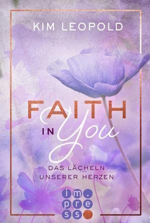 Faith in you. Das Lächeln unserer Herzen
