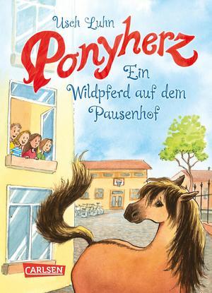 Ponyherz 7: Ein Wildpferd auf dem Pausenhof