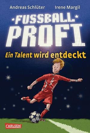 Fußballprofi, Band 1: Fußballprofi - Ein Talent wird entdeckt