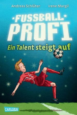 Fußballprofi, Band 2: Fußballprofi - Ein Talent steigt auf