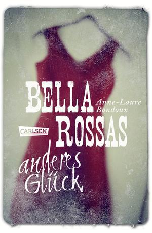 Bella Rossas anderes Glück