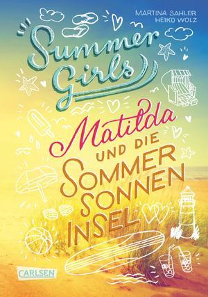 Summer Girls, Band 1: Matilda und die Sommersonneninsel
