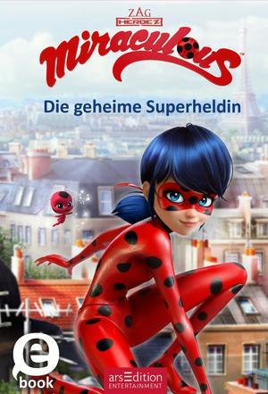 Miraculous - Die geheime Superheldin