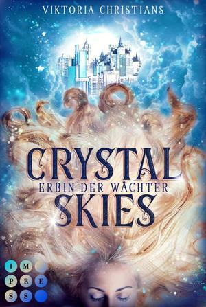 Crystal Skies (Erbin der Wächter 1)