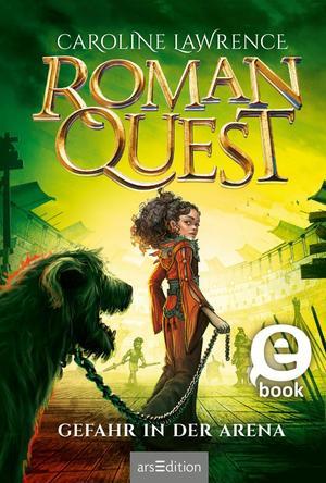Roman Quest - Gefahr in der Arena
