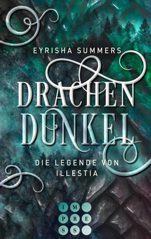 Drachendunkel. Die Legende von Illestia