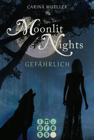 Moonlit Nights, Band 3: Gefährlich