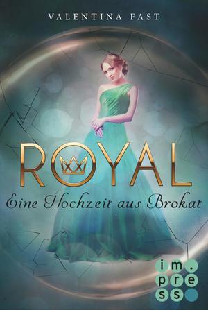 Royal, Band 5: Eine Hochzeit aus Brokat