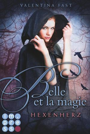 Belle et la magie, Band 1: Hexenherz