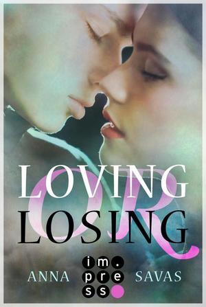 Loving or Losing. Als du in mein Leben kamst