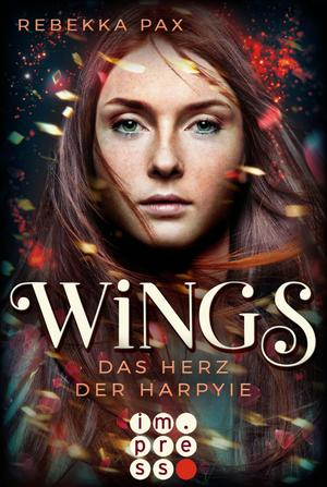 Wings. Das Herz der Harpyie