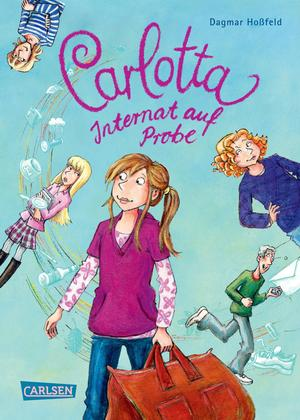 Carlotta, Band 1: Carlotta - Internat auf Probe