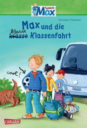 Max-Erzählbände: Max und die klasse Klassenfahrt