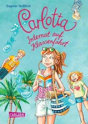 Carlotta - Internat auf Klassenfahrt