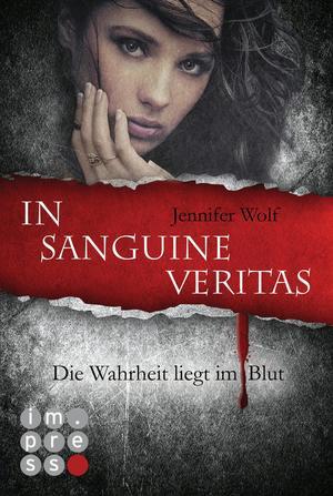 Die Sanguis-Trilogie, Band 1: In sanguine veritas - Die Wahrheit liegt im Blut