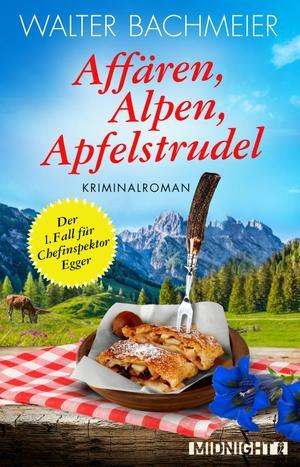 Affären, Alpen, Apfelstrudel - Der erste Fall für Chefinspektor Egger