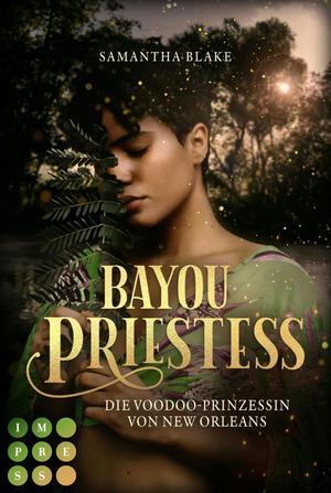Bayou Priestess. Die Voodoo-Prinzessin von New Orleans