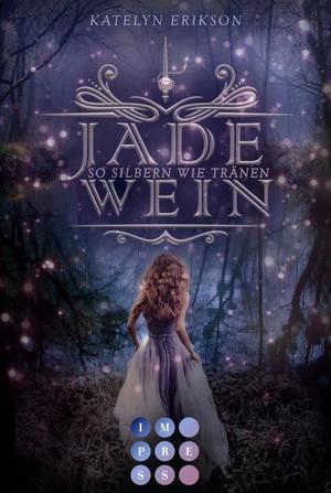 Jadewein 2: So silbern wie Tränen