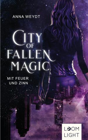 City of Fallen Magic: Mit Feuer und Zinn