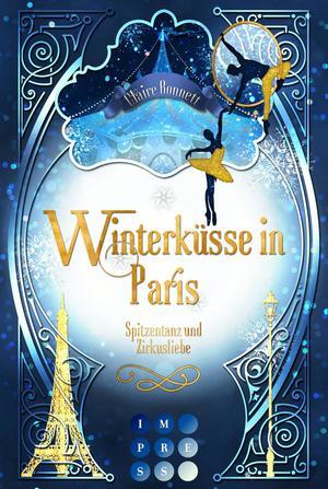 Winterküsse in Paris. Spitzentanz und Zirkusliebe