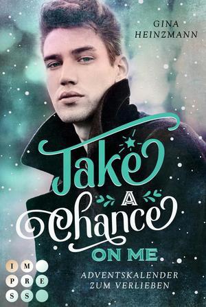 Take A Chance On Me. Adventskalender zum Verlieben