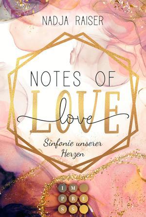 Notes of Love. Sinfonie unserer Herzen