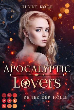 Apocalyptic Lovers. Reiter der Hölle