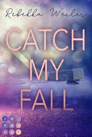 """Catch My Fall (""""Catch Me""""-Reihe)"""