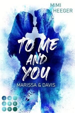 To Me and You. Marissa & Davis (Secret-Reihe)