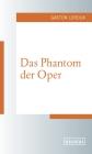 Vergrößerte Darstellung Cover: Das Phantom der Oper. Externe Website (neues Fenster)