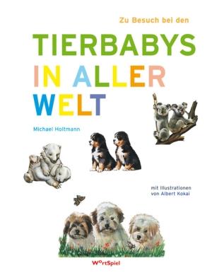 Zu Besuch bei den Tierbabys in aller Welt