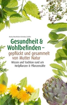 Gesundheit & Wohlbefinden - gepflückt und gesammelt von Mutter Natur