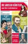 Die großen Künstler und ihre Geheimnisse