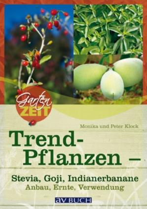 Trendpflanzen - Stevia, Goji, Indianerbanane