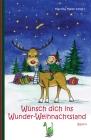 Wünsch dich ins Wunder-Weihnachtsland