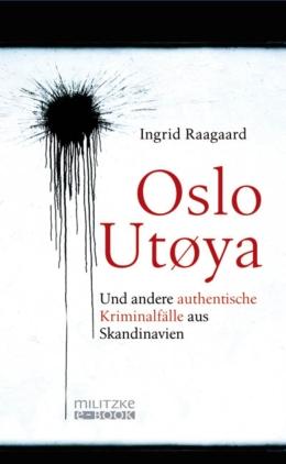 Oslo/Utøya und andere authentische Kriminalfälle aus Skandinavien