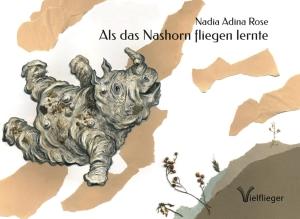 Als das Nashorn fliegen lernte