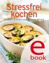 Vergrößerte Darstellung Cover: Stressfrei kochen. Externe Website (neues Fenster)