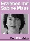 Erziehen mit Sabine Maus