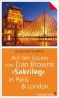 """Vergrößerte Darstellung Cover: Auf den Spuren von Dan Browns """"Sakrileg"""" in Paris & London. Externe Website (neues Fenster)"""