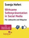 Wirksame Selbstpräsentation in Social Media