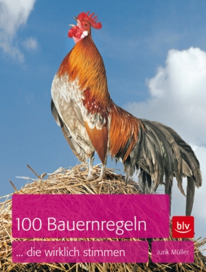100 Bauernregeln, ... die wirklich stimmen