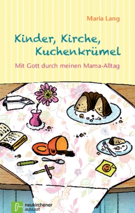 Kinder, Kirche, Kuchenkrümel