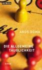 Vergrößerte Darstellung Cover: Die allgemeine Tauglichkeit. Externe Website (neues Fenster)