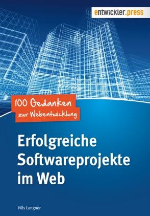 Erfolgreiche Softwareprojekte im Web