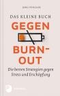 Vergrößerte Darstellung Cover: Das kleine Buch gegen Burnout. Externe Website (neues Fenster)